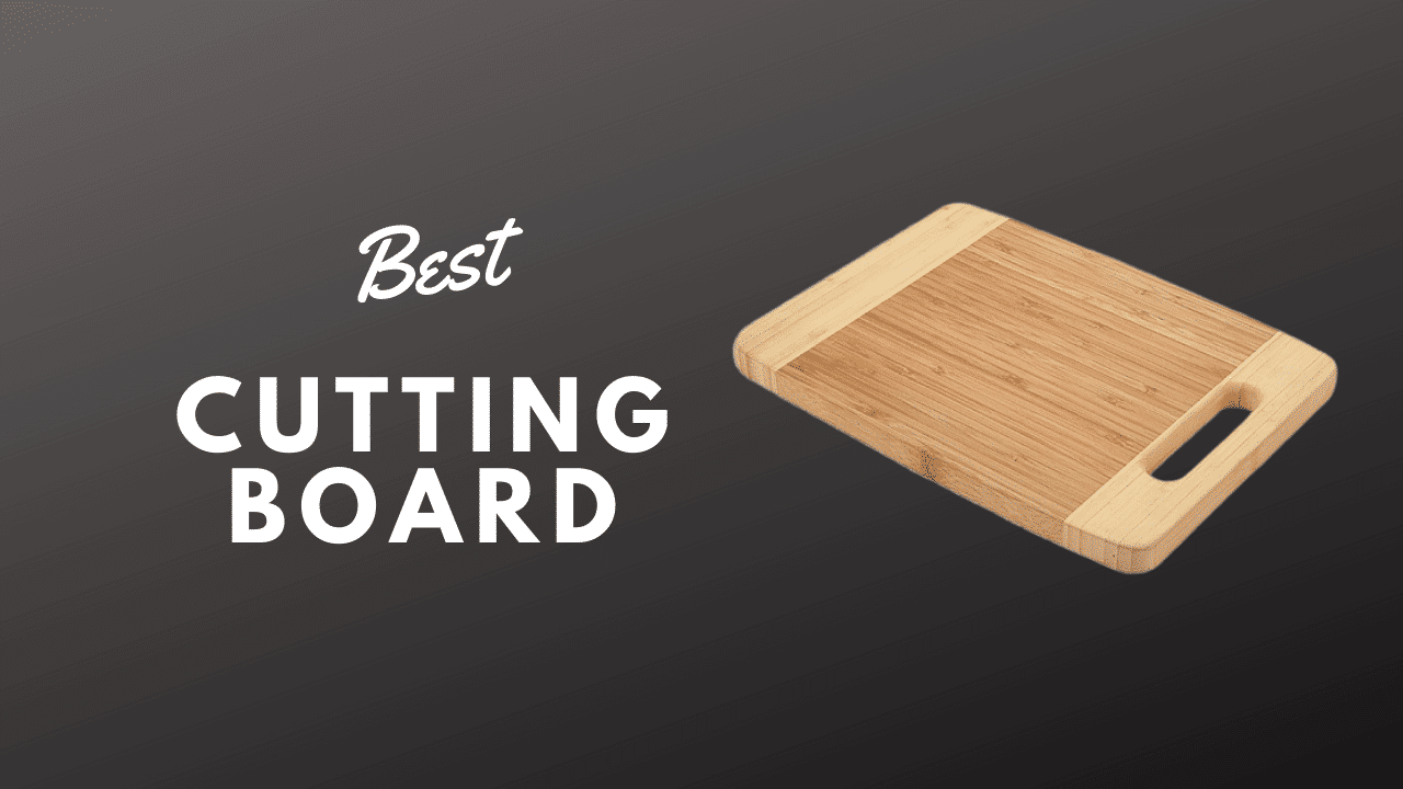 Best Kitchen Cutting Boards 2020 – Reviews and Buying Guide