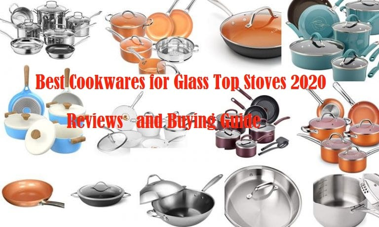 Best Cookwares for Glass Top Stoves 2020 – Reviews and Buying Guide