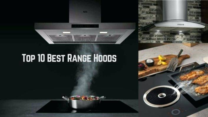 Best Range Hoods 2020 – Reviews and Buying Guide